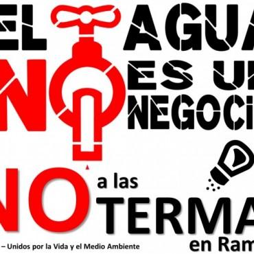 """""""EL AGUA NO ES UN NEGOCIO, NO A LAS TERMAS EN RAMALLO"""""""